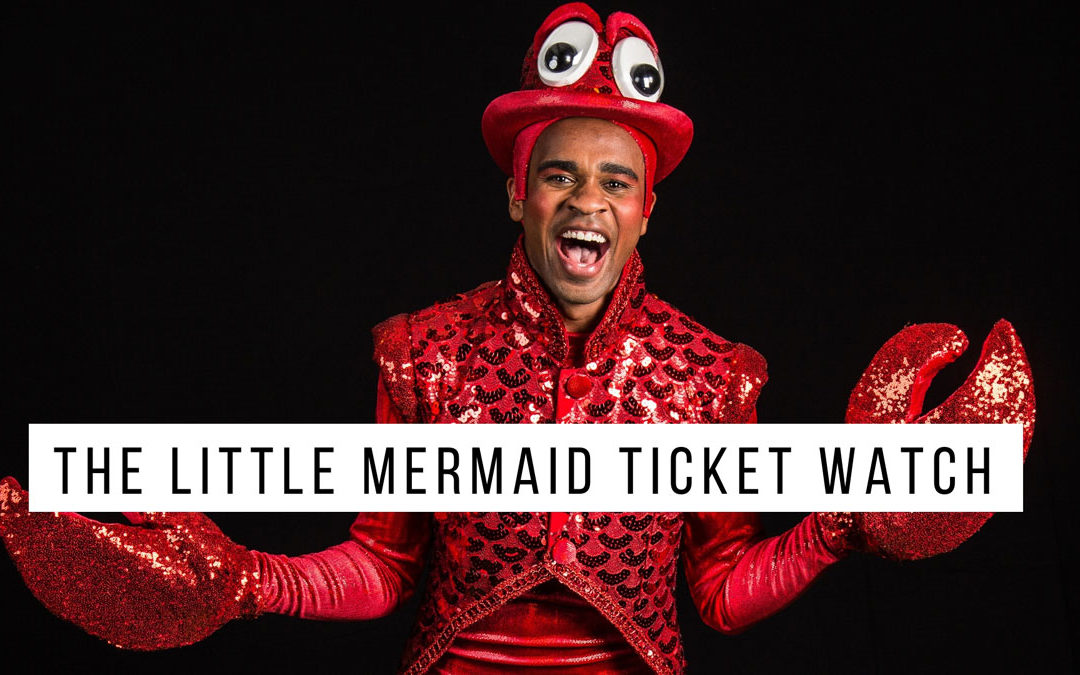 Little Mermaid-Ticket Updates